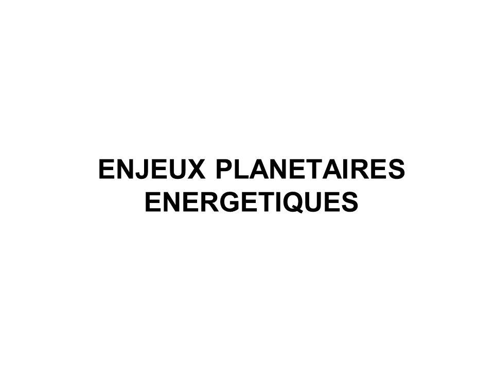 ENJEUX PLANETAIRES ENERGETIQUES