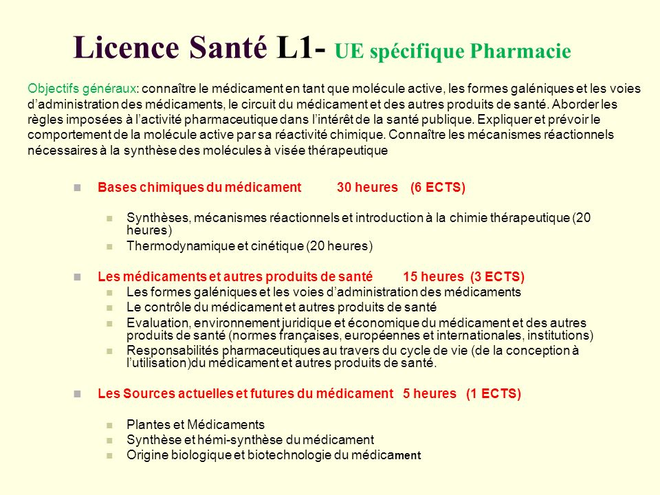 Licence Santé L1- UE spécifique Pharmacie Bases chimiques du médicament 30 heures (6 ECTS) Synthèses, mécanismes réactionnels et introduction à la chi