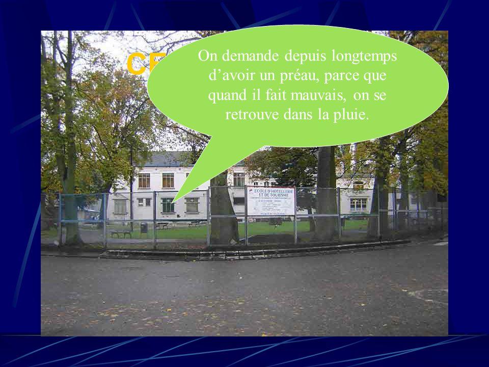 CECS Marcinelle On demande depuis longtemps davoir un préau, parce que quand il fait mauvais, on se retrouve dans la pluie.