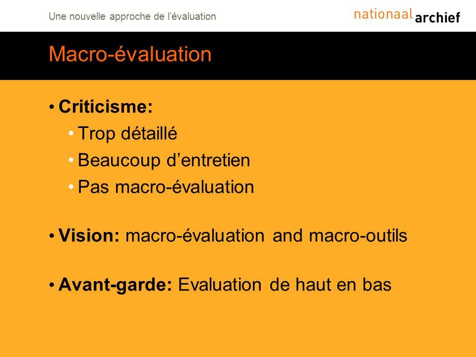 Une nouvelle approche de lévaluation Macro-évaluation Criticisme: Trop détaillé Beaucoup dentretien Pas macro-évaluation Vision: macro-évaluation and