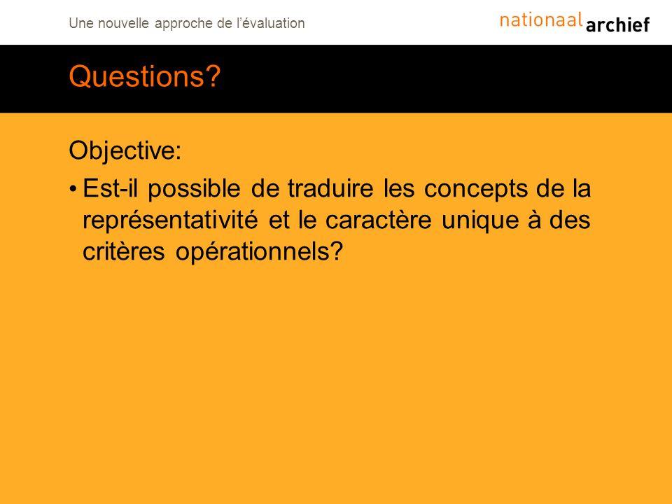 Une nouvelle approche de lévaluation Questions? Objective: Est-il possible de traduire les concepts de la représentativité et le caractère unique à de