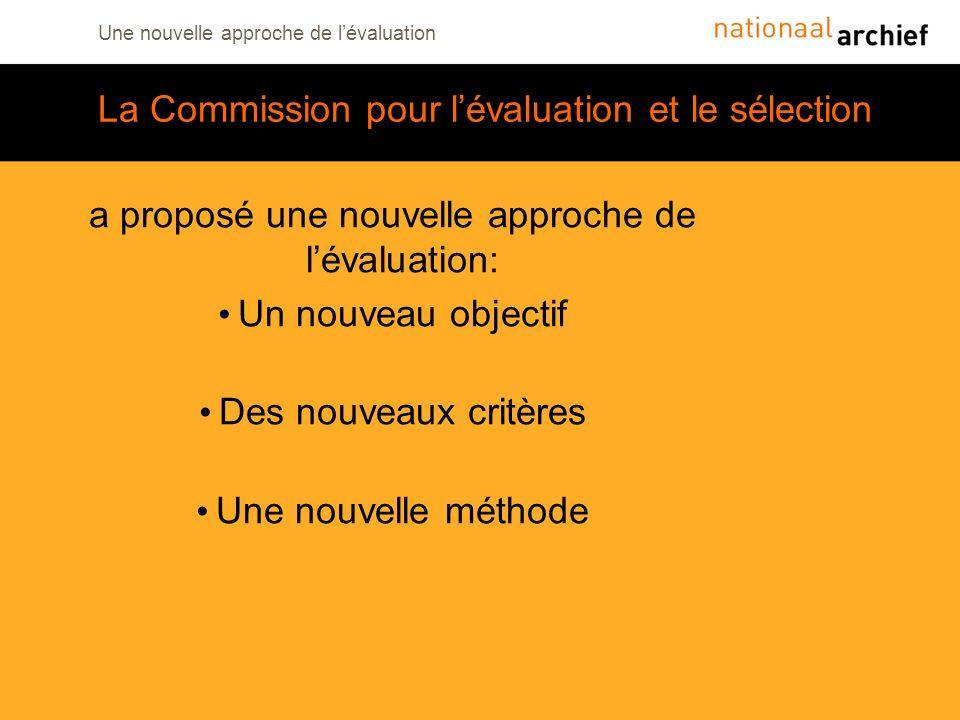 Une nouvelle approche de lévaluation La Commission pour lévaluation et le sélection a proposé une nouvelle approche de lévaluation: Un nouveau objecti