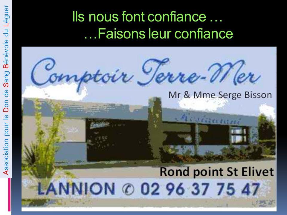 Association pour le Don de Sang Bénévole du Léguer Ils nous font confiance … …Faisons leur confiance TREGOR MEDICAL bd. Lafayette 22300 Lannion Tél. :