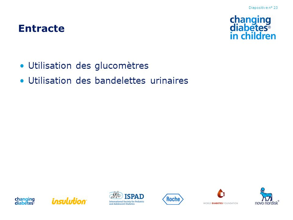 Entracte Utilisation des glucomètres Utilisation des bandelettes urinaires Diapositive n° 23