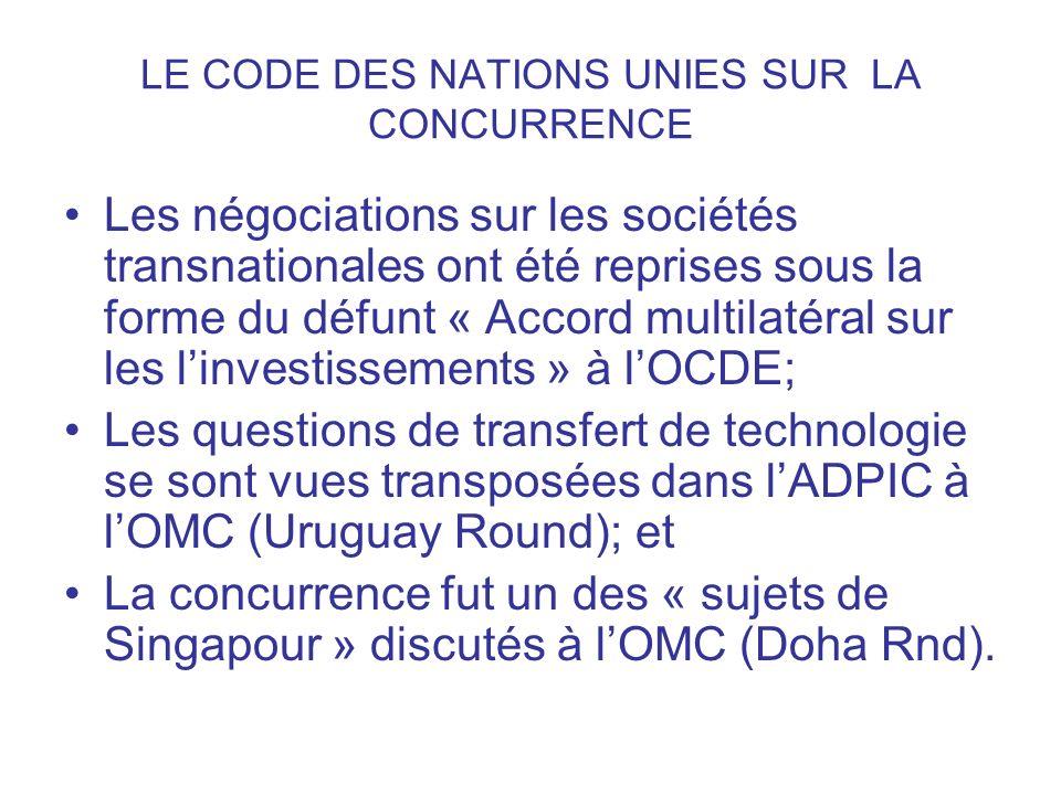 LE CODE DES NATIONS UNIES SUR LA CONCURRENCE Les négociations sur les sociétés transnationales ont été reprises sous la forme du défunt « Accord multi