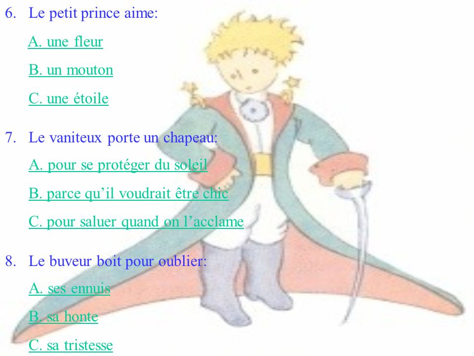 3.Le dessin accepté par le petit prince représente: A. un mouton avec des cornes B. un mouton dans une caisse C. un mouton géant 4.Les grandes personn