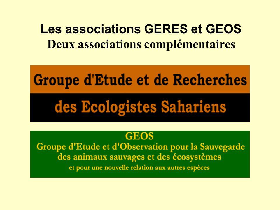 Le GERES (Groupe dEtude et de Recherches des Ecologistes Sahariens) se spécialise dans la diffusion de connaissances à un niveau scientifique dans le but de rendre celles-ci accessibles tant aux universitaires quau naturaliste et au citoyen désireux de sinformer.