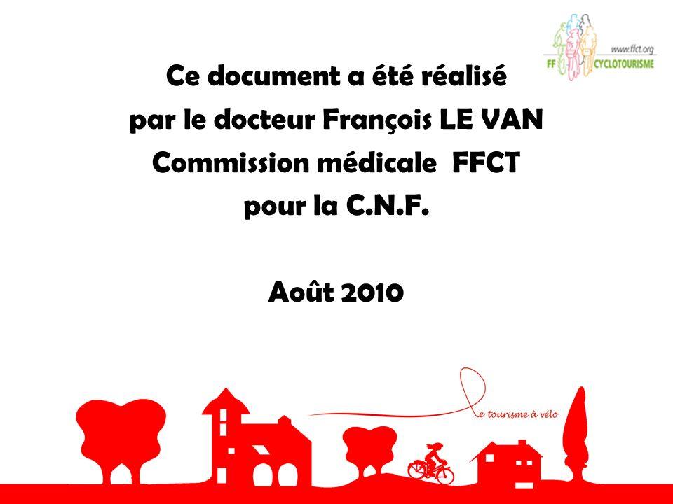 Ce document a été réalisé par le docteur François LE VAN Commission médicale FFCT pour la C.N.F. Août 2010