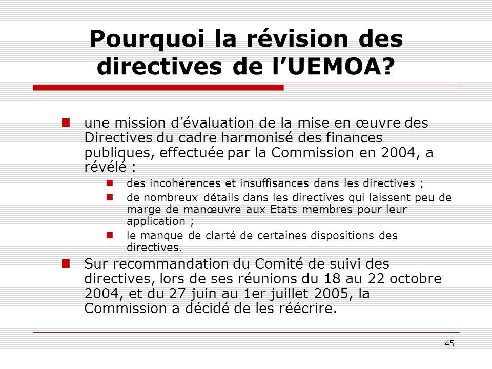 45 Pourquoi la révision des directives de lUEMOA? une mission dévaluation de la mise en œuvre des Directives du cadre harmonisé des finances publiques