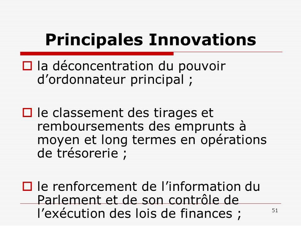 51 Principales Innovations la déconcentration du pouvoir dordonnateur principal ; le classement des tirages et remboursements des emprunts à moyen et