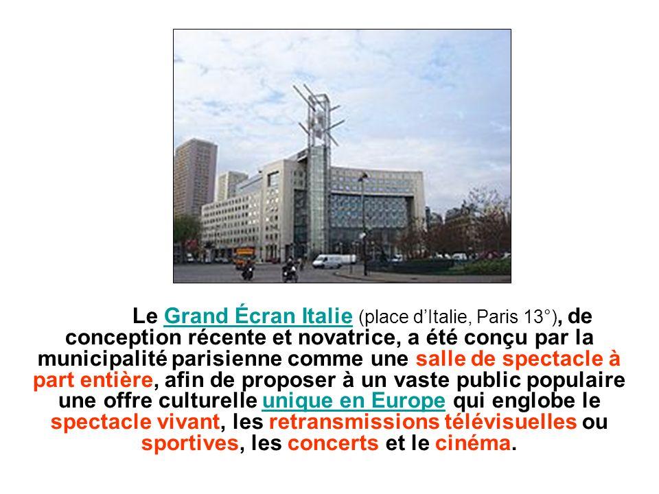 Le Grand Écran Italie (place dItalie, Paris 13°), de conception récente et novatrice, a été conçu par la municipalité parisienne comme une salle de sp