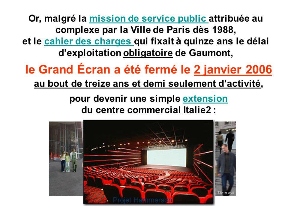 Or, malgré la mission de service public attribuée au complexe par la Ville de Paris dès 1988,mission de service public et le cahier des charges qui fi