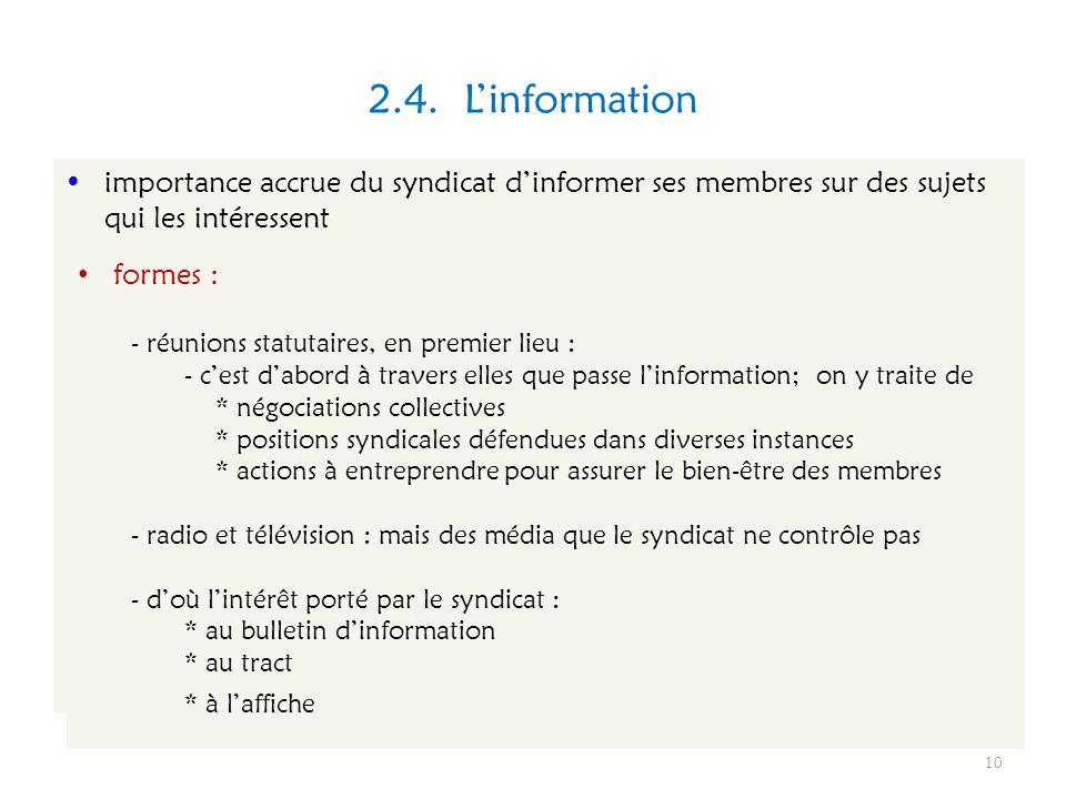 2.4. Linformation 10 importance accrue du syndicat dinformer ses membres sur des sujets qui les intéressent formes : - réunions statutaires, en premie