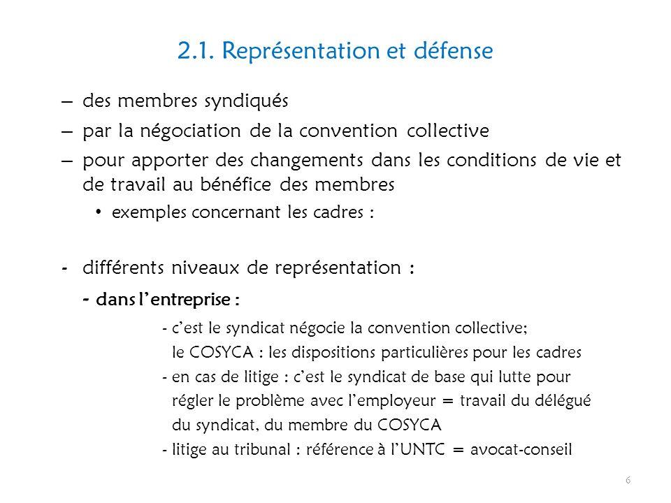 2.1. Représentation et défense – des membres syndiqués – par la négociation de la convention collective – pour apporter des changements dans les condi