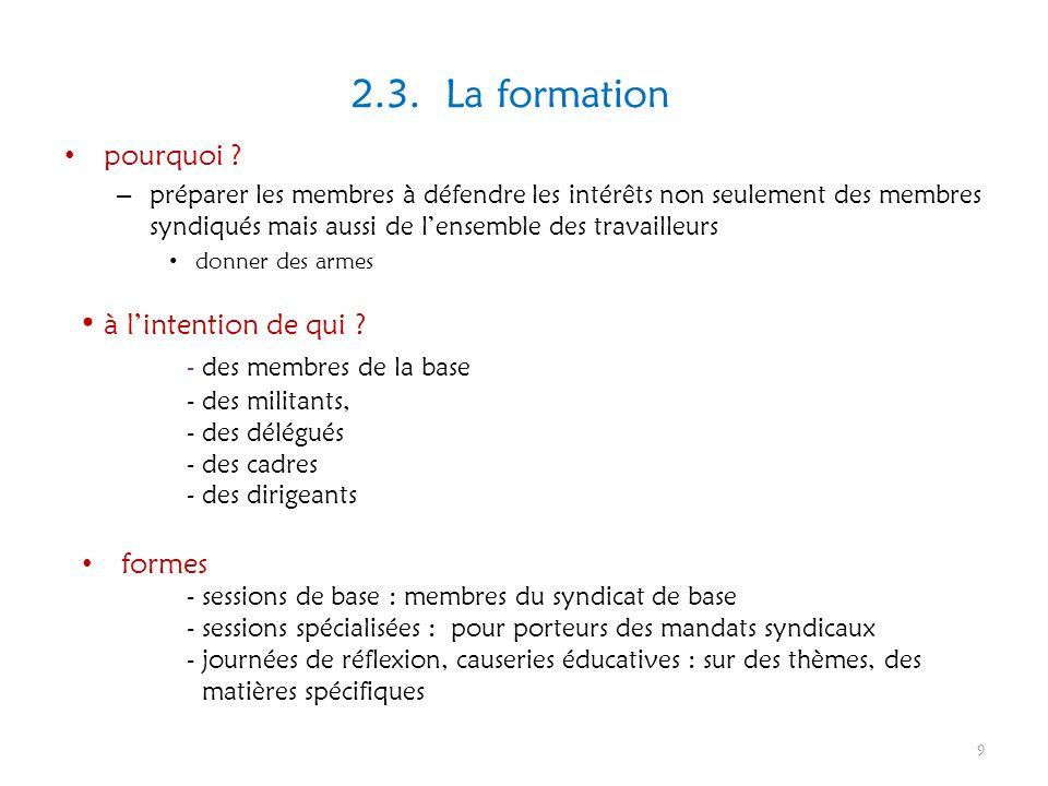 2.3. La formation pourquoi ? – préparer les membres à défendre les intérêts non seulement des membres syndiqués mais aussi de lensemble des travailleu