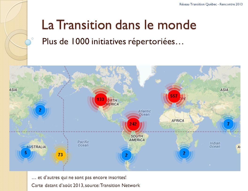 La Transition dans le monde Plus de 1000 initiatives répertoriées… … et dautres qui ne sont pas encore inscrites.