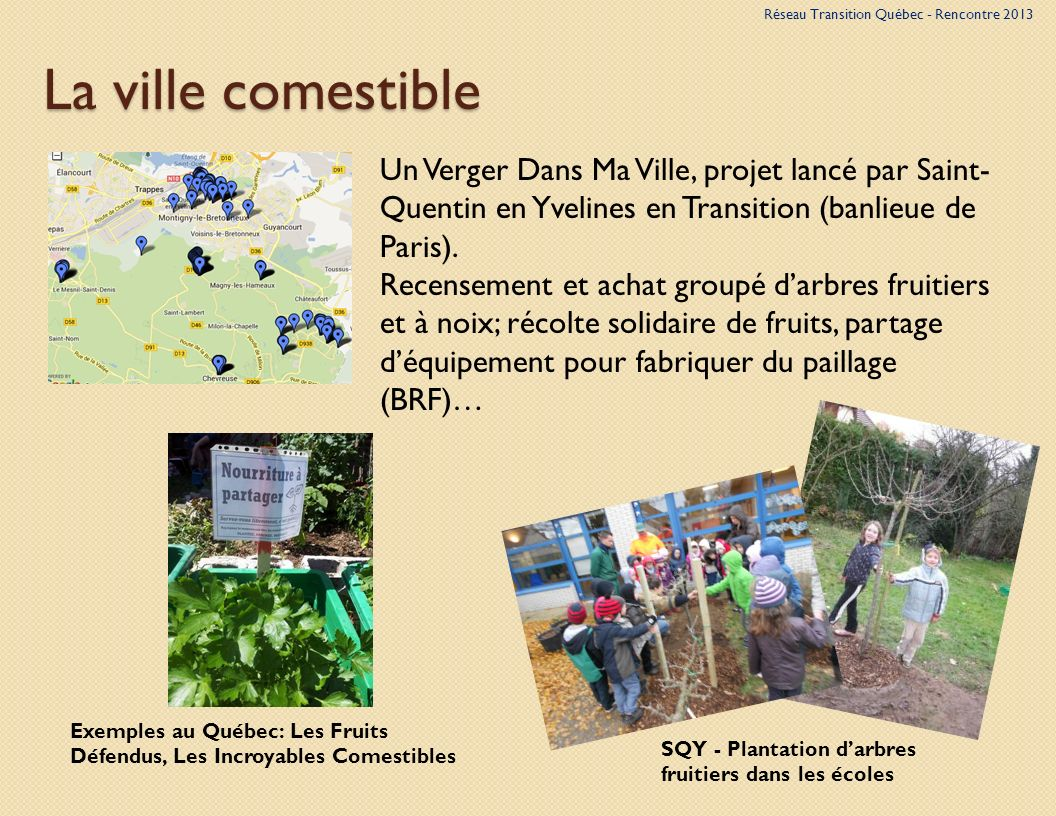 La ville comestible Un Verger Dans Ma Ville, projet lancé par Saint- Quentin en Yvelines en Transition (banlieue de Paris).