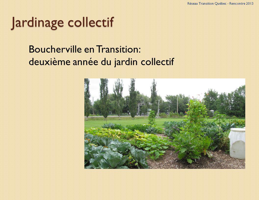 Jardinage collectif Boucherville en Transition: deuxième année du jardin collectif Réseau Transition Québec - Rencontre 2013