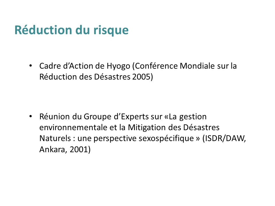 Cadre dAction de Hyogo (Conférence Mondiale sur la Réduction des Désastres 2005) Réunion du Groupe dExperts sur «La gestion environnementale et la Mit