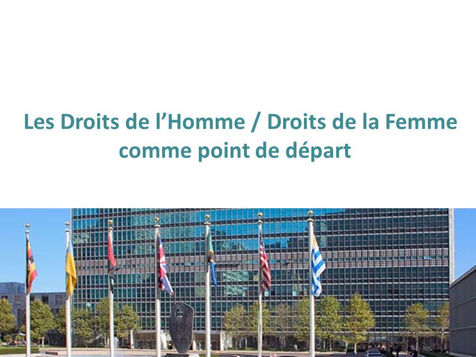 Les Droits de lHomme / Droits de la Femme comme point de départ