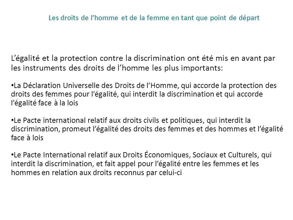 Légalité et la protection contre la discrimination ont été mis en avant par les instruments des droits de lhomme les plus importants: La Déclaration U