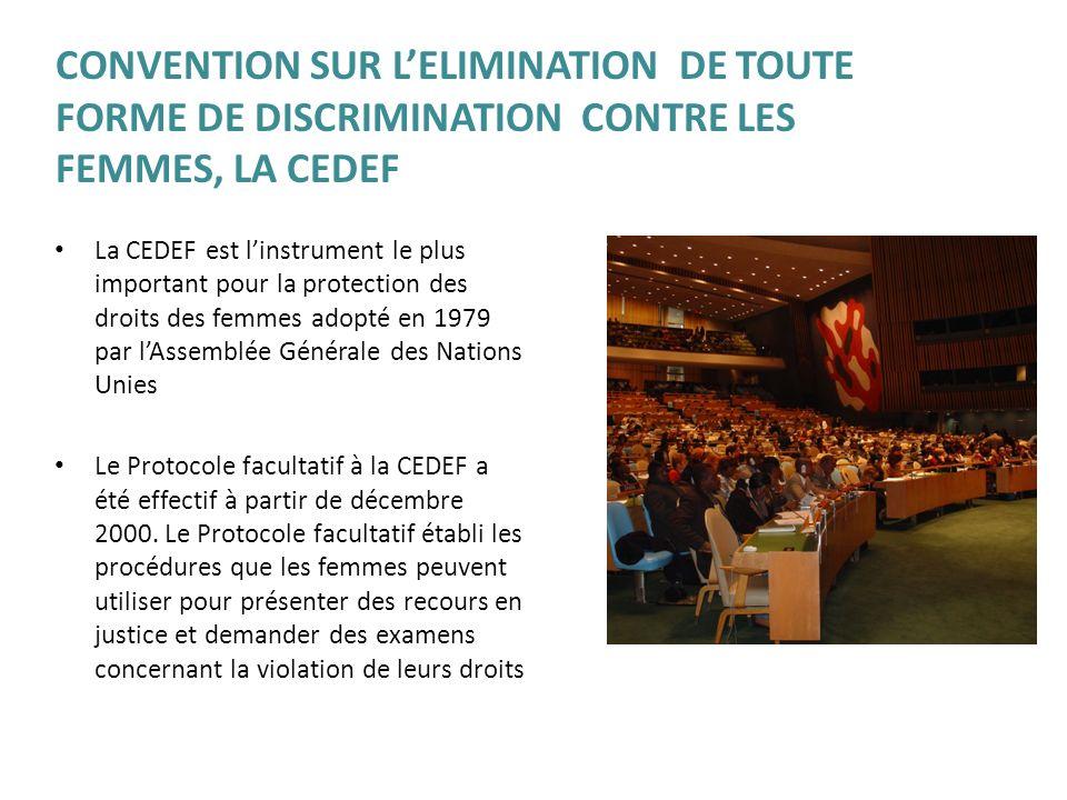 La CEDEF est linstrument le plus important pour la protection des droits des femmes adopté en 1979 par lAssemblée Générale des Nations Unies Le Protoc