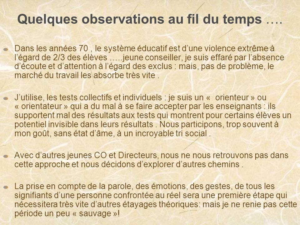 Quelques observations au fil du temps ….
