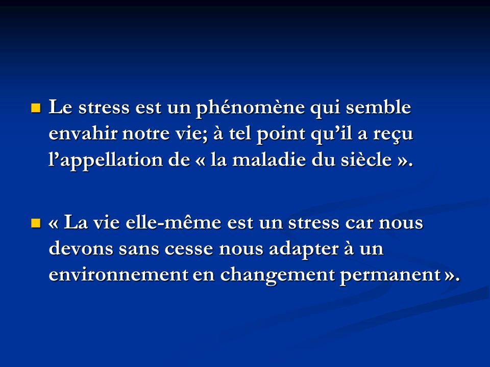 Le stress est un phénomène qui semble envahir notre vie; à tel point quil a reçu lappellation de « la maladie du siècle ». Le stress est un phénomène