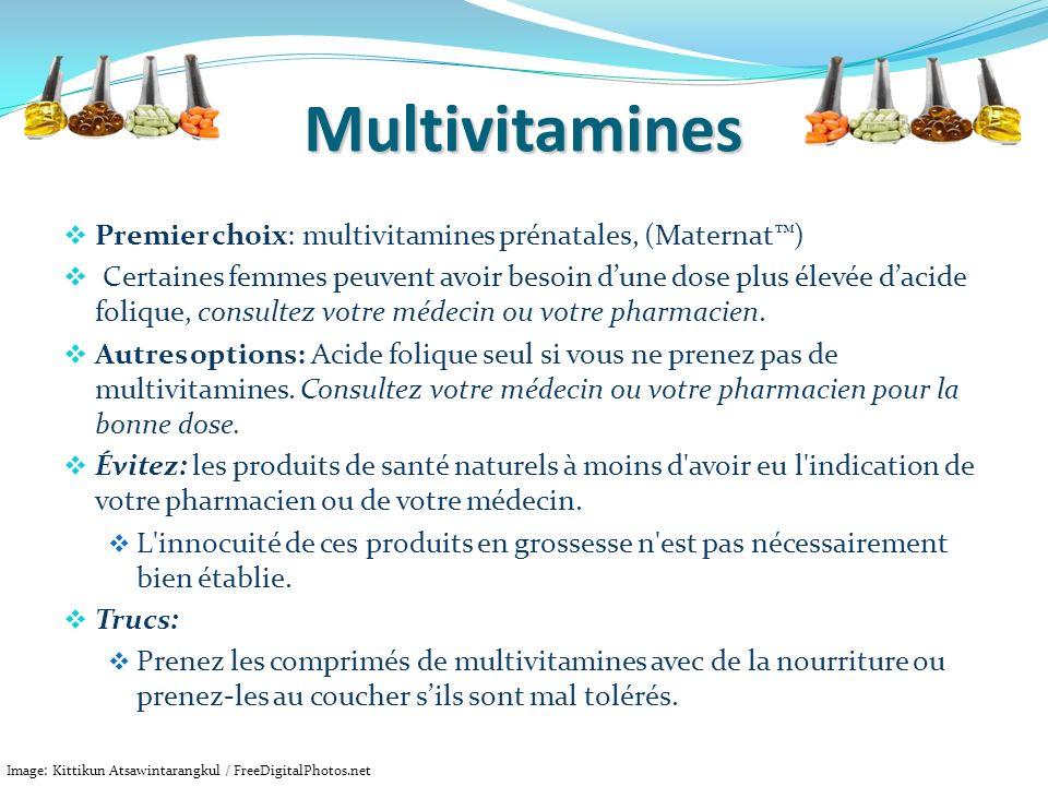 Multivitamines Premier choix: multivitamines prénatales, (Maternat) Certaines femmes peuvent avoir besoin dune dose plus élevée dacide folique, consul