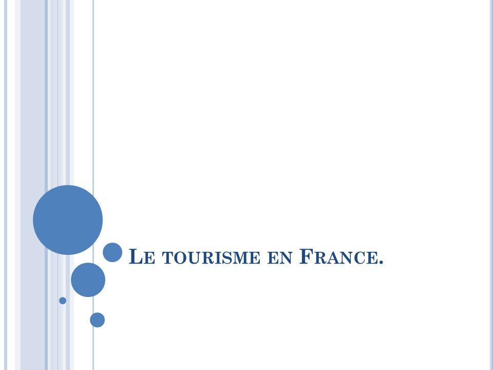 L E TOURISME EN F RANCE.