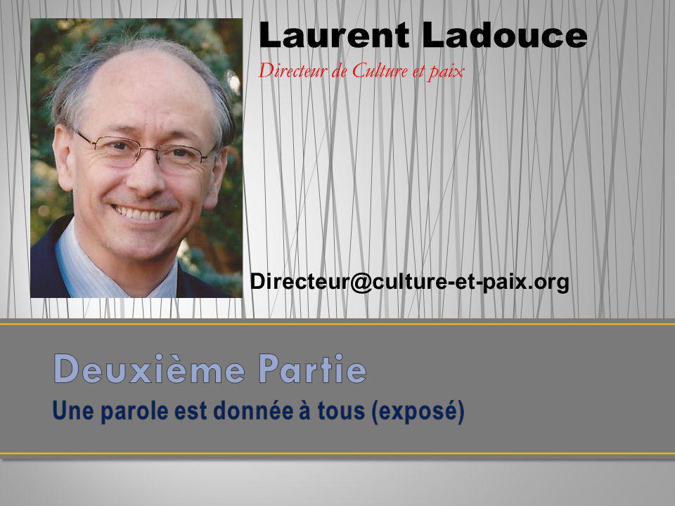 Laurent Ladouce Directeur de Culture et paix Directeur@culture-et-paix.org