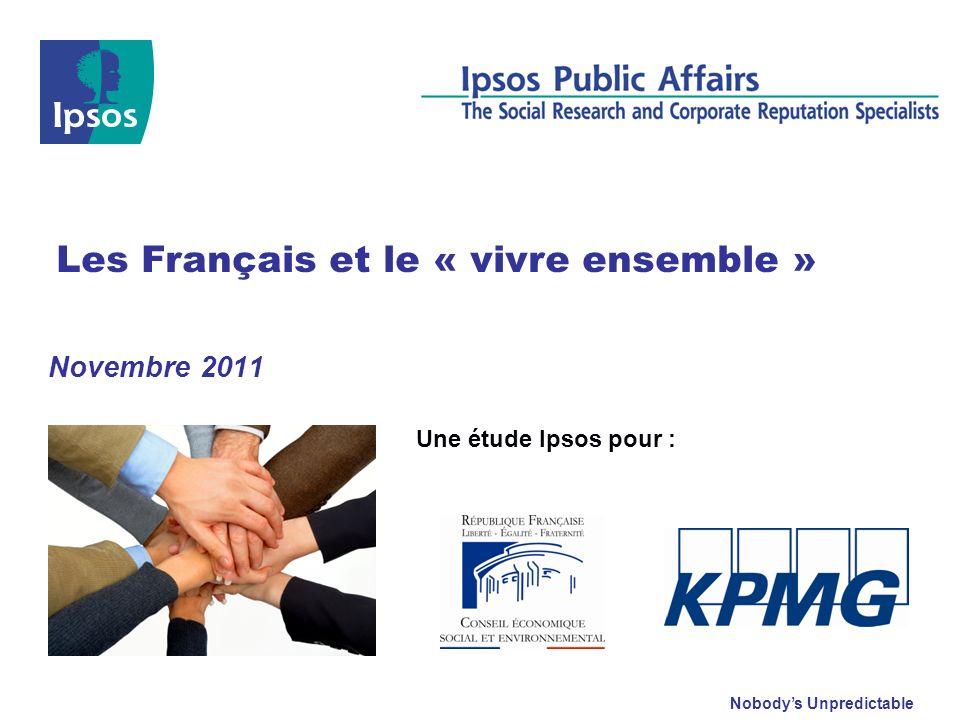 Nobodys Unpredictable Novembre 2011 Les Français et le « vivre ensemble » Une étude Ipsos pour :