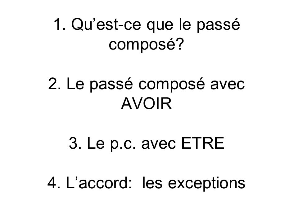 QUEST-CE QUE LE PASSÉ COMPOSÉ.