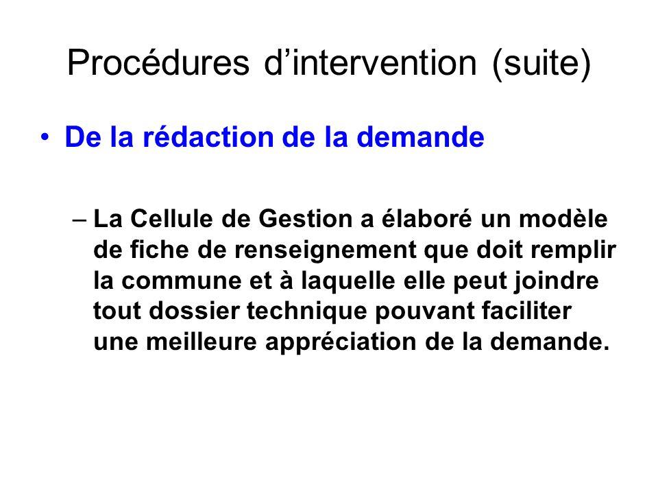 Procédures dintervention (suite) De la rédaction de la demande –La Cellule de Gestion a élaboré un modèle de fiche de renseignement que doit remplir l