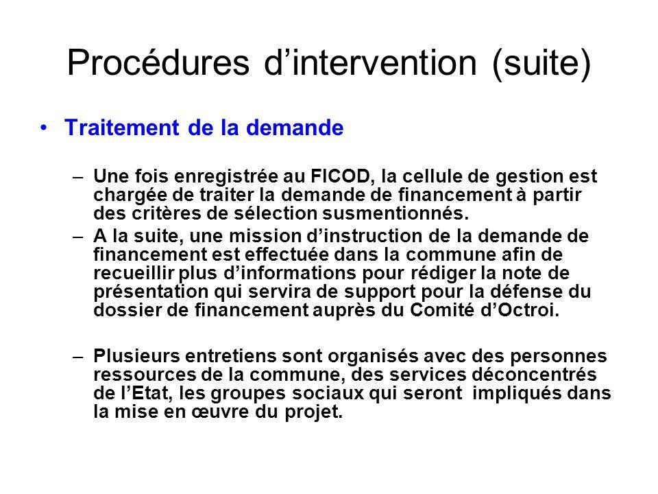 Procédures dintervention (suite) Traitement de la demande –Une fois enregistrée au FICOD, la cellule de gestion est chargée de traiter la demande de f