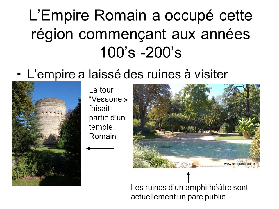 LEmpire Romain a occupé cette région commençant aux années 100s -200s Lempire a laissé des ruines à visiter La tour Vessone » faisait partie dun templ