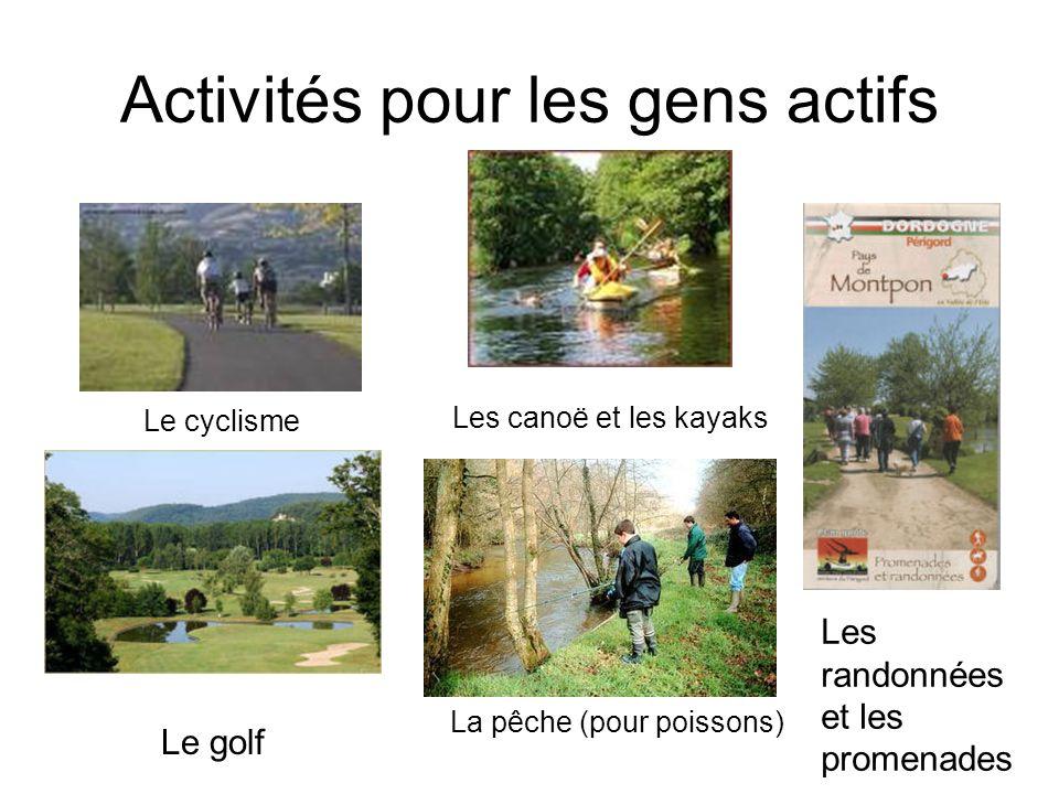 Activités pour les gens actifs Le cyclisme Les canoë et les kayaks Le golf Les randonnées et les promenades La pêche (pour poissons)