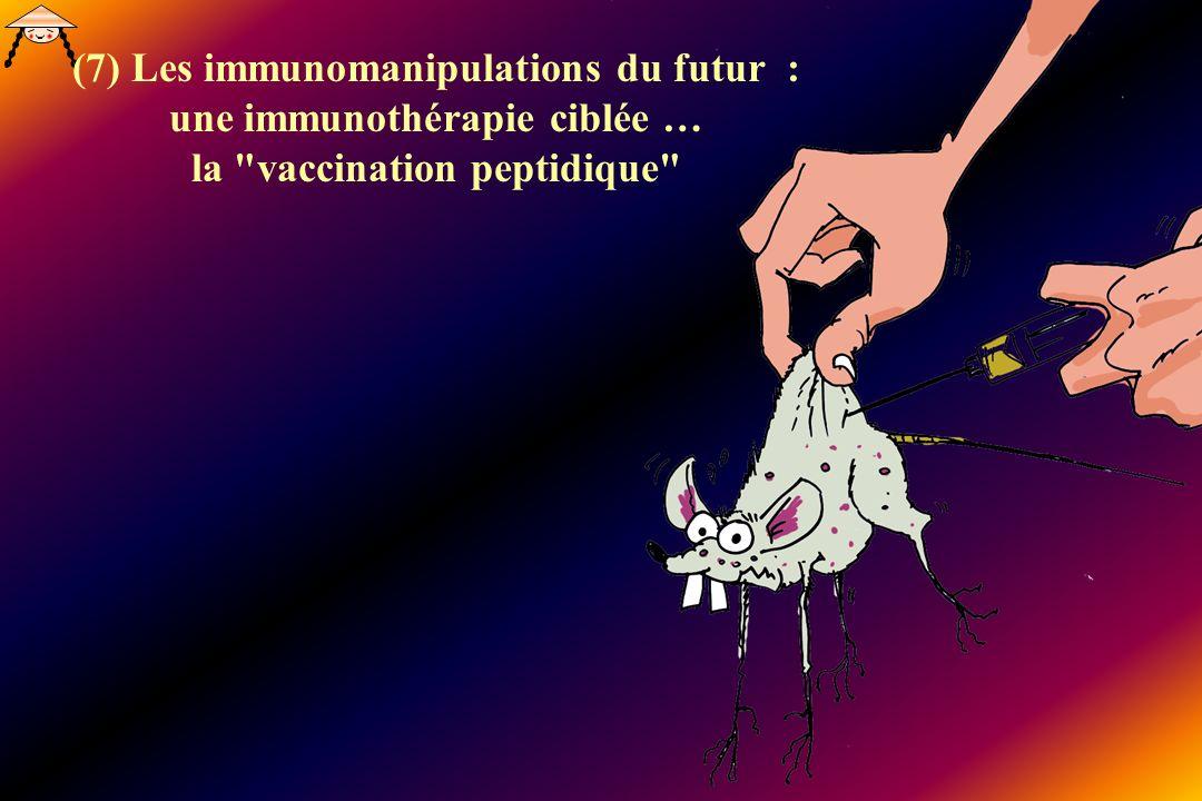 (7) Les immunomanipulations du futur : une immunothérapie ciblée … la