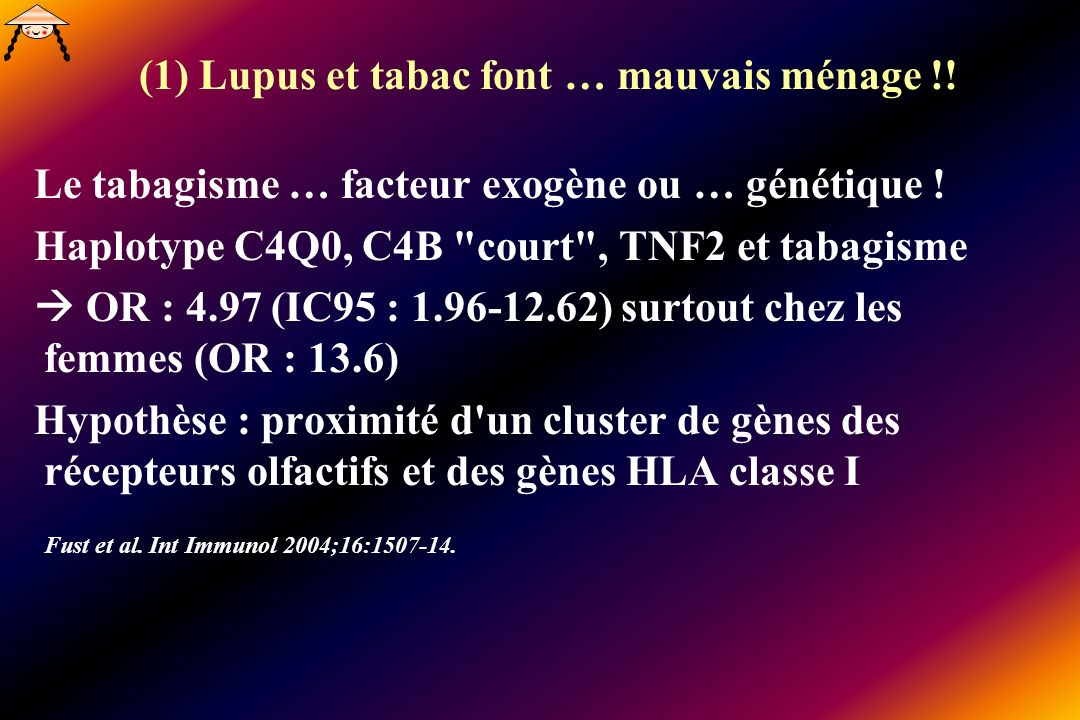 Le tabagisme … facteur exogène ou … génétique ! Haplotype C4Q0, C4B