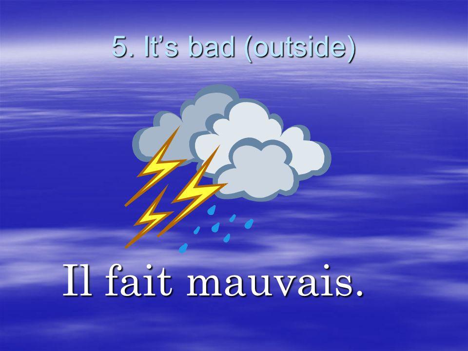 6. Its raining. Il pleut. Il pleut.
