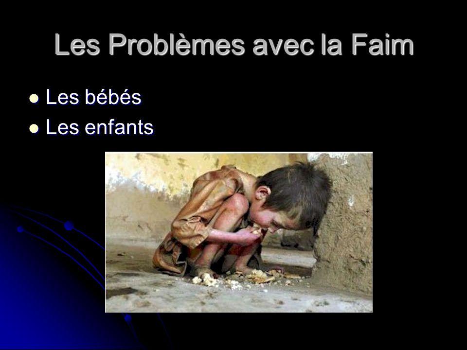 Les Problèmes avec la Faim Les bébés Les bébés Les enfants Les enfants