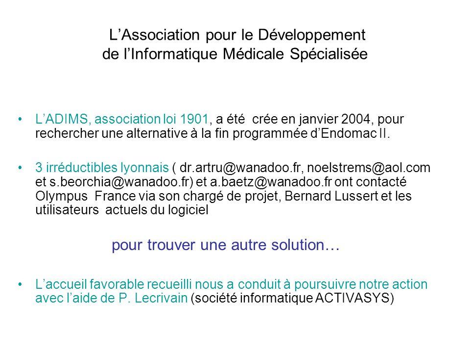 LAssociation pour le Développement de lInformatique Médicale Spécialisée LADIMS, association loi 1901, a été crée en janvier 2004, pour rechercher une alternative à la fin programmée dEndomac II.