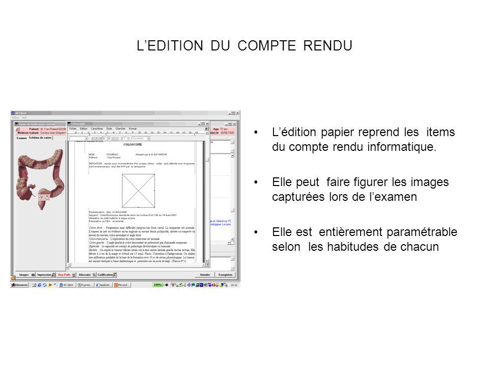 LEDITION DU COMPTE RENDU Lédition papier reprend les items du compte rendu informatique.