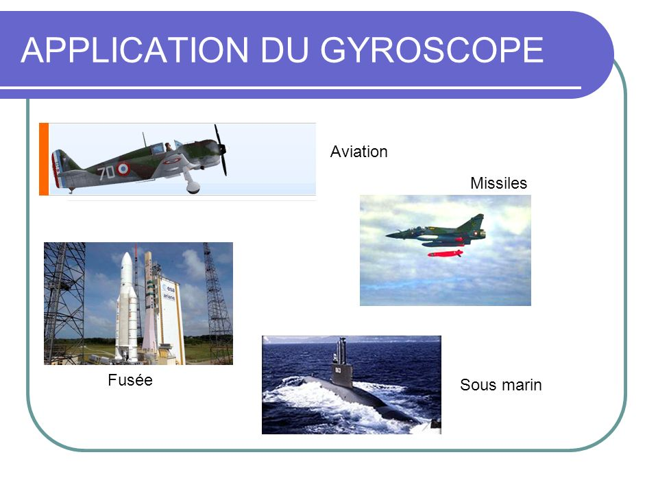 APPLICATION DU GYROSCOPE Aviation Missiles Fusée Sous marin