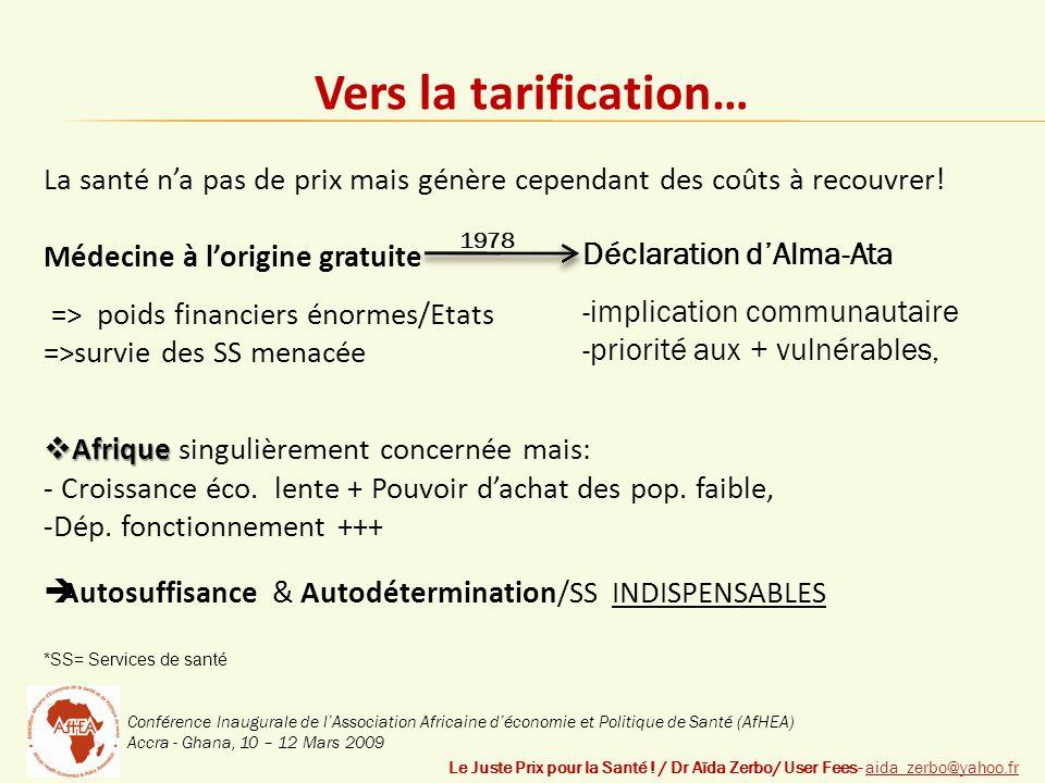 Conférence Inaugurale de lAssociation Africaine déconomie et Politique de Santé (AfHEA) Accra - Ghana, 10 – 12 Mars 2009 Vers la tarification… Le Juste Prix pour la Santé .