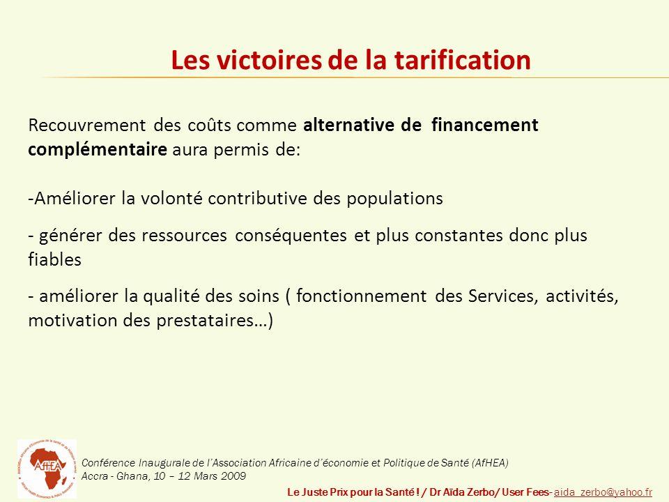 Conférence Inaugurale de lAssociation Africaine déconomie et Politique de Santé (AfHEA) Accra - Ghana, 10 – 12 Mars 2009 Les victoires de la tarification Le Juste Prix pour la Santé .
