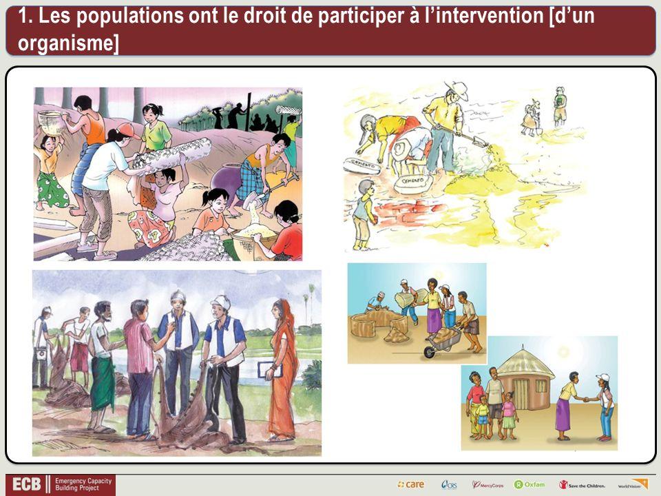 1. Les populations ont le droit de participer à lintervention [dun organisme]