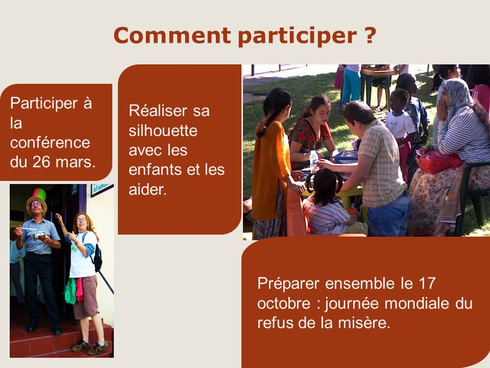 Comment participer ? Réaliser sa silhouette avec les enfants et les aider. Participer à la conférence du 26 mars. Préparer ensemble le 17 octobre : jo