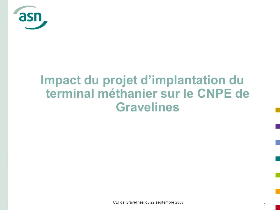 CLI de Gravelines du 22 septembre 2009 1 Impact du projet dimplantation du terminal méthanier sur le CNPE de Gravelines