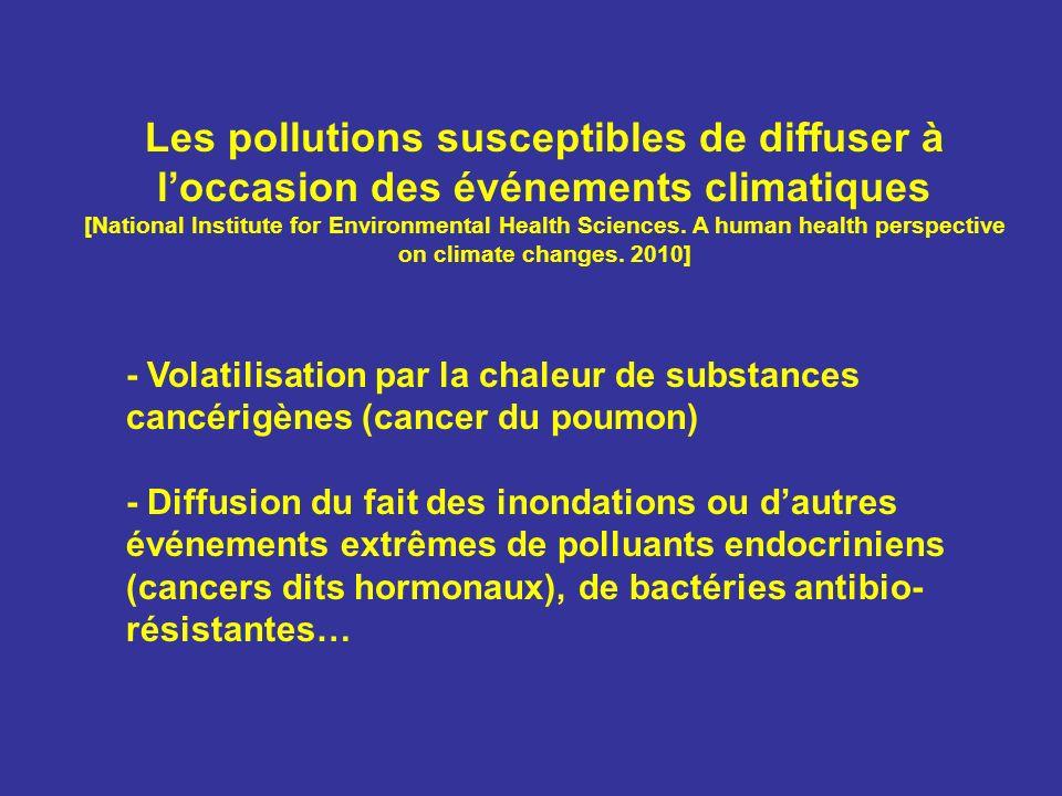 Les pollutions susceptibles de diffuser à loccasion des événements climatiques [National Institute for Environmental Health Sciences. A human health p
